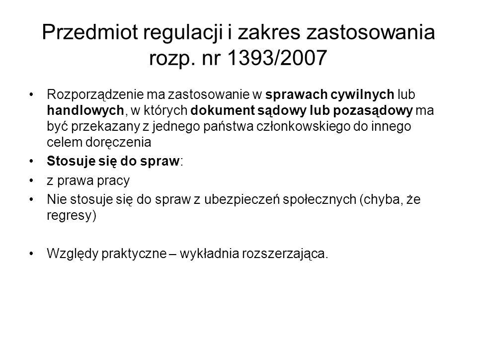 Przedmiot regulacji i zakres zastosowania rozp. nr 1393/2007 Rozporządzenie ma zastosowanie w sprawach cywilnych lub handlowych, w których dokument są