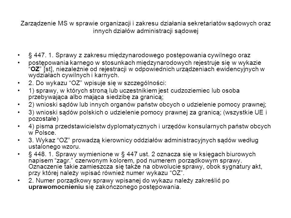 Zarządzenie MS w sprawie organizacji i zakresu działania sekretariatów sądowych oraz innych działów administracji sądowej § 447. 1. Sprawy z zakresu m