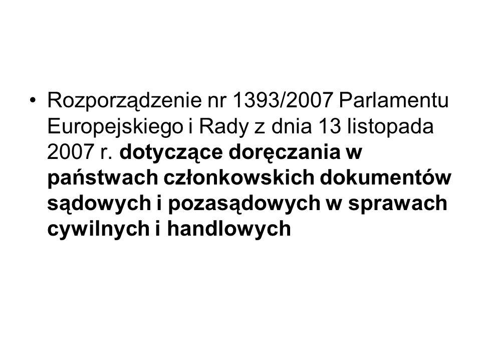 Rozporządzenie nr 1393/2007 Parlamentu Europejskiego i Rady z dnia 13 listopada 2007 r. dotyczące doręczania w państwach członkowskich dokumentów sądo