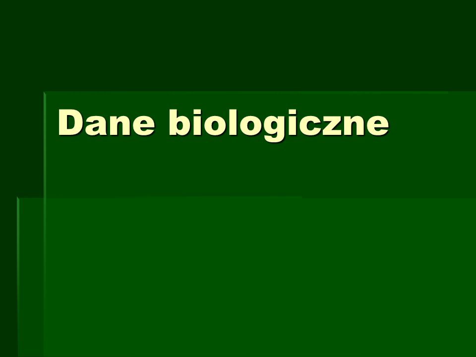 Dane biologiczne