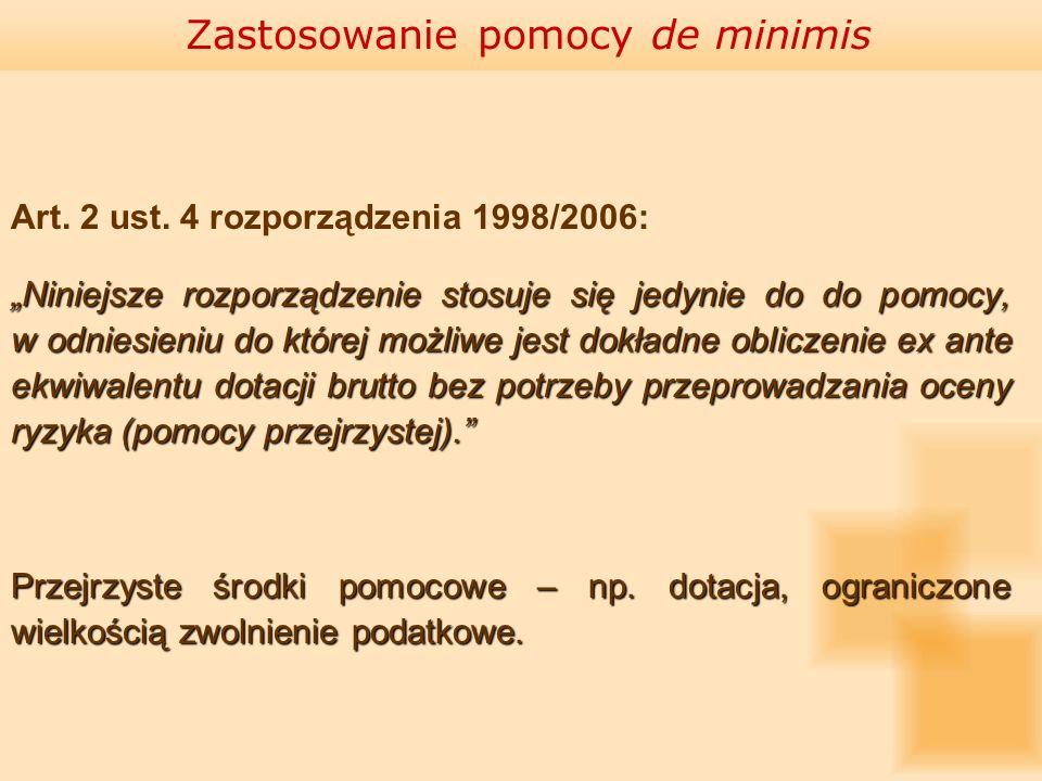 Art. 2 ust. 4 rozporządzenia 1998/2006: Niniejsze rozporządzenie stosuje się jedynie do do pomocy, w odniesieniu do której możliwe jest dokładne oblic