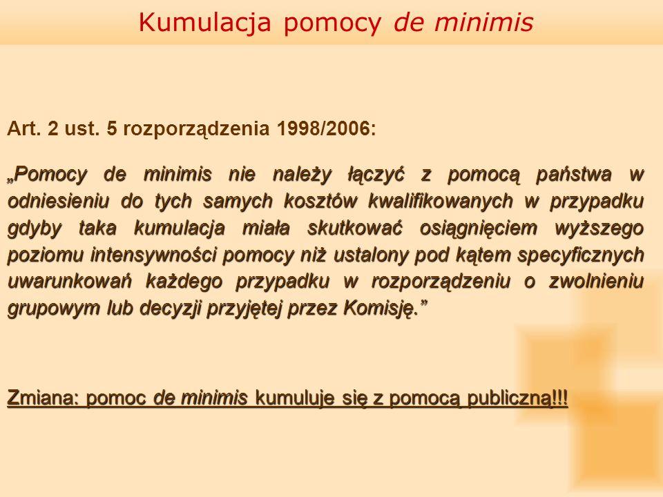 Art. 2 ust. 5 rozporządzenia 1998/2006: Pomocy de minimis nie należy łączyć z pomocą państwa w odniesieniu do tych samych kosztów kwalifikowanych w pr