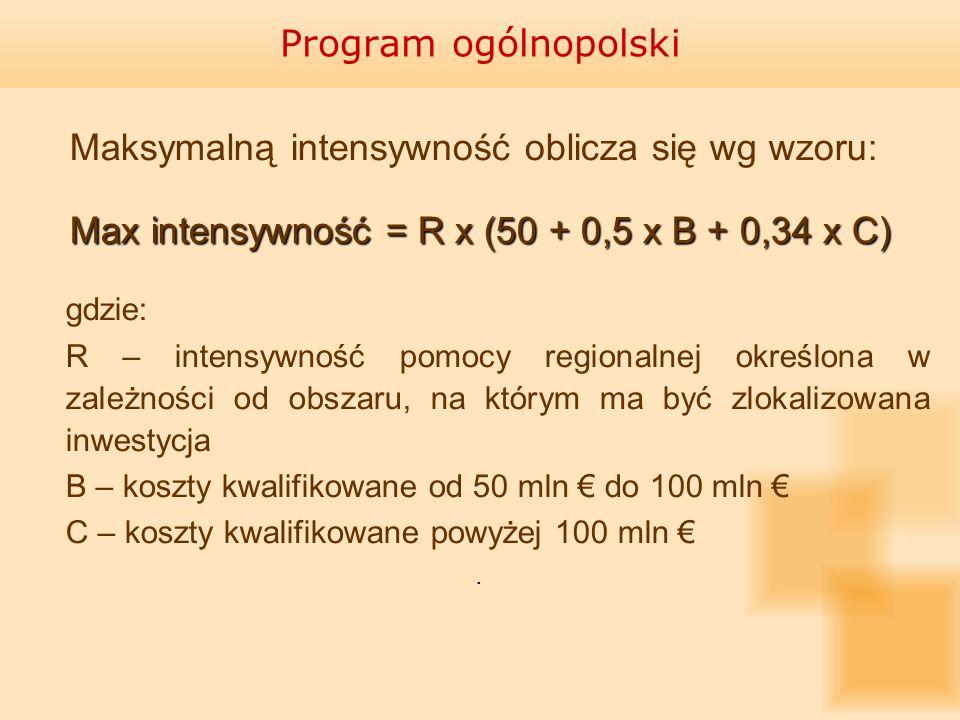 Maksymalną intensywność oblicza się wg wzoru: Max intensywność = R x (50 + 0,5 x B + 0,34 x C) gdzie: R – intensywność pomocy regionalnej określona w