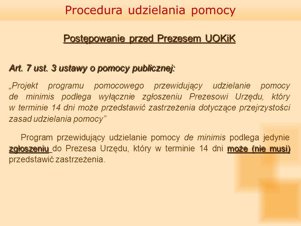 Postępowanie przed Prezesem UOKiK Art. 7 ust. 3 ustawy o pomocy publicznej: Projekt programu pomocowego przewidujący udzielanie pomocy de minimis podl