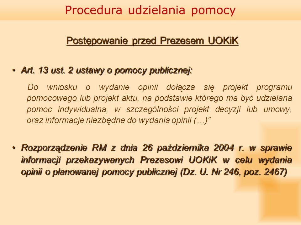 Postępowanie przed Prezesem UOKiK Art. 13 ust. 2 ustawy o pomocy publicznej:Art. 13 ust. 2 ustawy o pomocy publicznej: Do wniosku o wydanie opinii doł