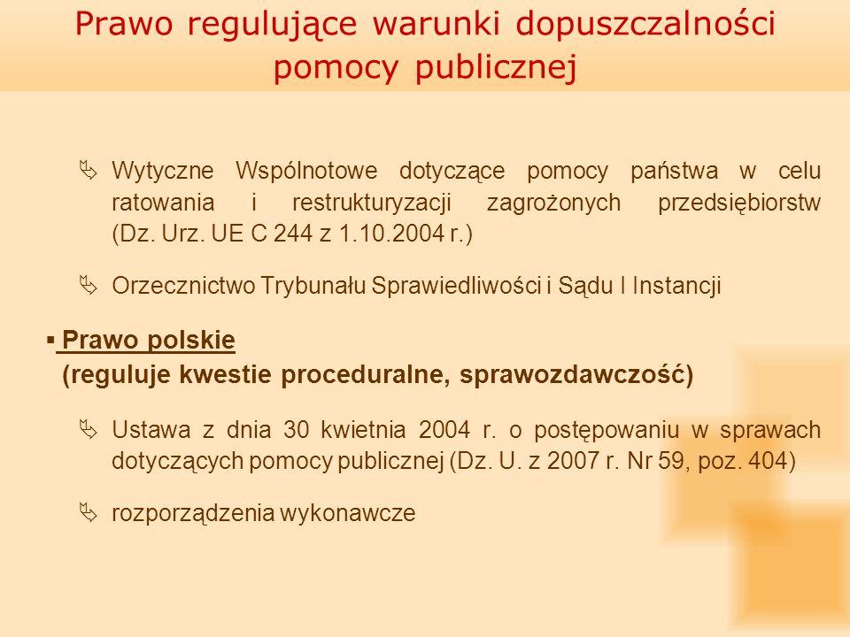 Wytyczne Wspólnotowe dotyczące pomocy państwa w celu ratowania i restrukturyzacji zagrożonych przedsiębiorstw (Dz. Urz. UE C 244 z 1.10.2004 r.) Orzec