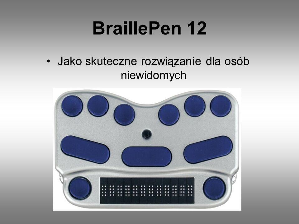 BraillePen 12 Jako skuteczne rozwiązanie dla osób niewidomych