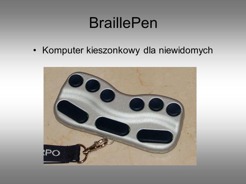 BraillePen Pierwsze na świecie rozwiązanie umożliwiające niewidomym korzystanie z dostępu do informacji w dowolnym miejscu.