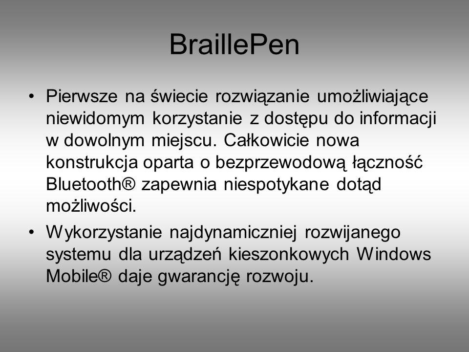 Dane techniczne: wymiary BraillePen 12: 27 x 150 x 95 mm waga: 235 g zasilanie: akumulator wewnętrzny, ładowany poprzez gniazdo w tylnej części obudowy czas ładowania baterii terminala brajlowskiego: 3-5 h czas pracy terminala brajlowskiego na wpełni naładowanej baterii: 5-8 h (w zależności od intensywności pracy) złącze: Bluetooth wymiary opakowania: 75 x 355 x 290 mm