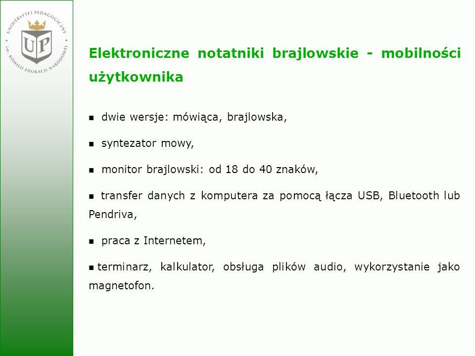 Jolanta Zielińska Elektroniczne notatniki brajlowskie - mobilności użytkownika dwie wersje: mówiąca, brajlowska, syntezator mowy, monitor brajlowski:
