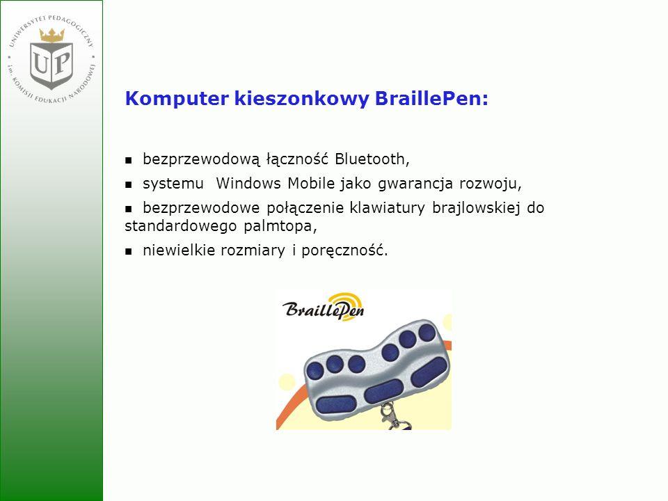 Jolanta Zielińska Komputer kieszonkowy BraillePen: bezprzewodową łączność Bluetooth, systemu Windows Mobile jako gwarancja rozwoju, bezprzewodowe połą