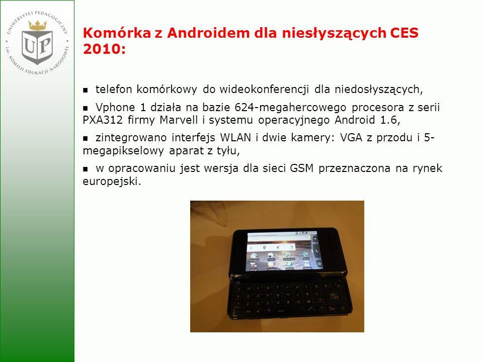 Jolanta Zielińska Komórka z Androidem dla niesłyszących CES 2010: telefon komórkowy do wideokonferencji dla niedosłyszących, Vphone 1 działa na bazie