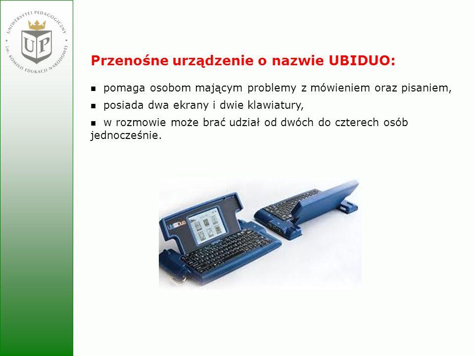 Jolanta Zielińska Przenośne urządzenie o nazwie UBIDUO: pomaga osobom mającym problemy z mówieniem oraz pisaniem, posiada dwa ekrany i dwie klawiatury