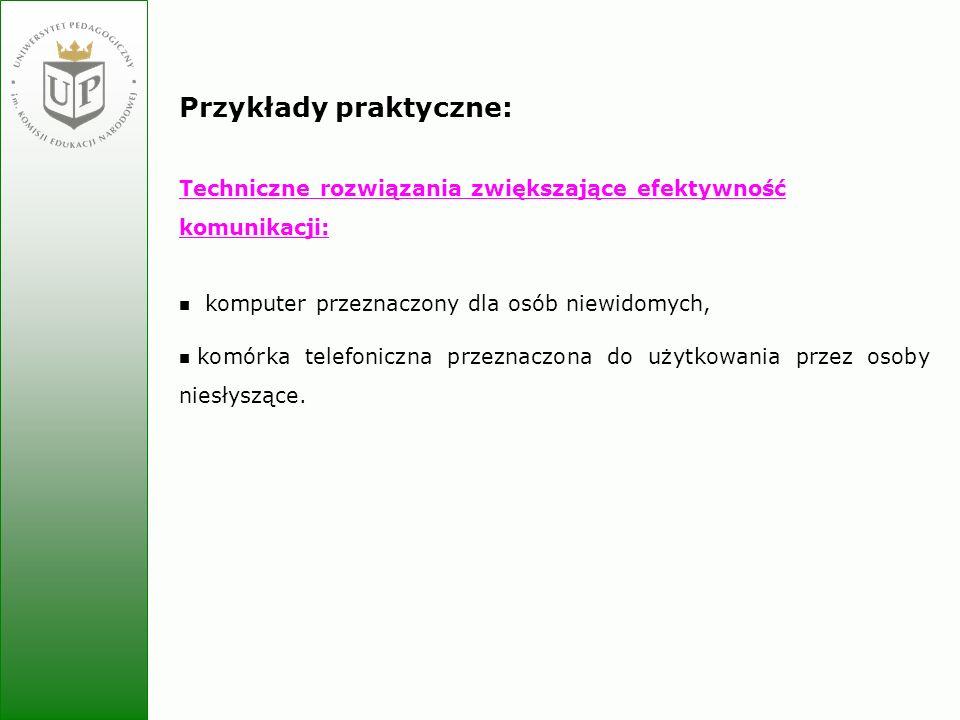 Jolanta Zielińska Przykłady praktyczne: Techniczne rozwiązania zwiększające efektywność komunikacji: komputer przeznaczony dla osób niewidomych, komór
