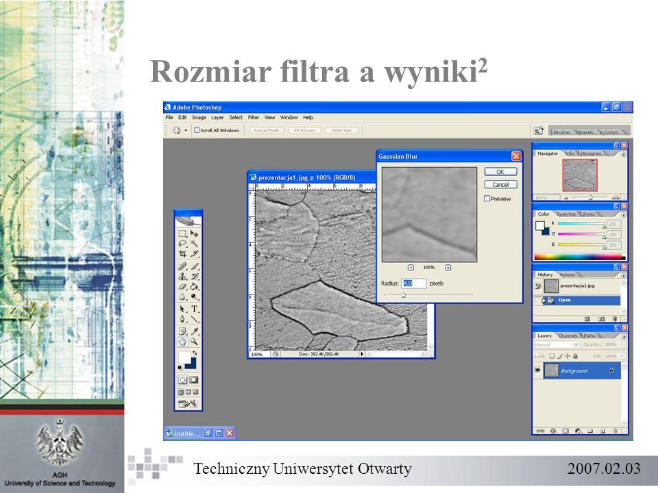 Techniczny Uniwersytet Otwarty 2007.02.03 Rozmiar filtra a wyniki 2
