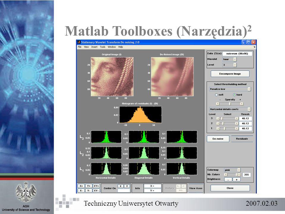 Techniczny Uniwersytet Otwarty 2007.02.03 Matlab Toolboxes (Narzędzia) 2