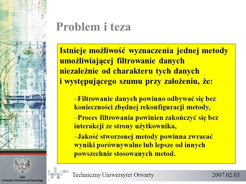 Problem i teza Techniczny Uniwersytet Otwarty 2007.02.03 Jak przetwarzać duże zbiory danych złożone z kilku tysięcy lub nawet milionów rekordów danych