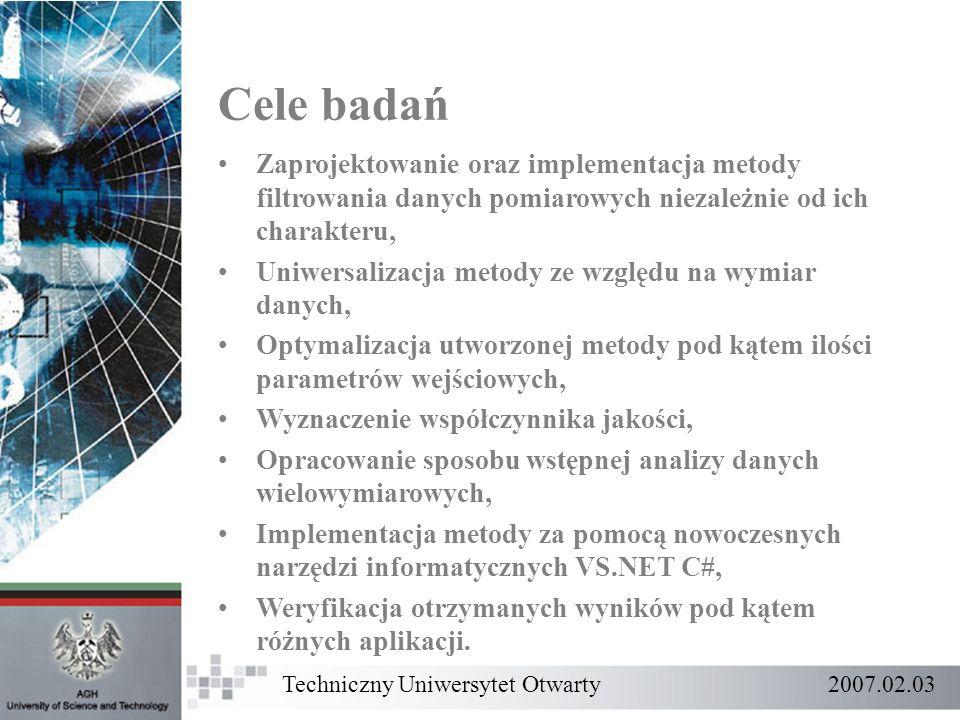 Cele badań Zaprojektowanie oraz implementacja metody filtrowania danych pomiarowych niezależnie od ich charakteru, Uniwersalizacja metody ze względu n