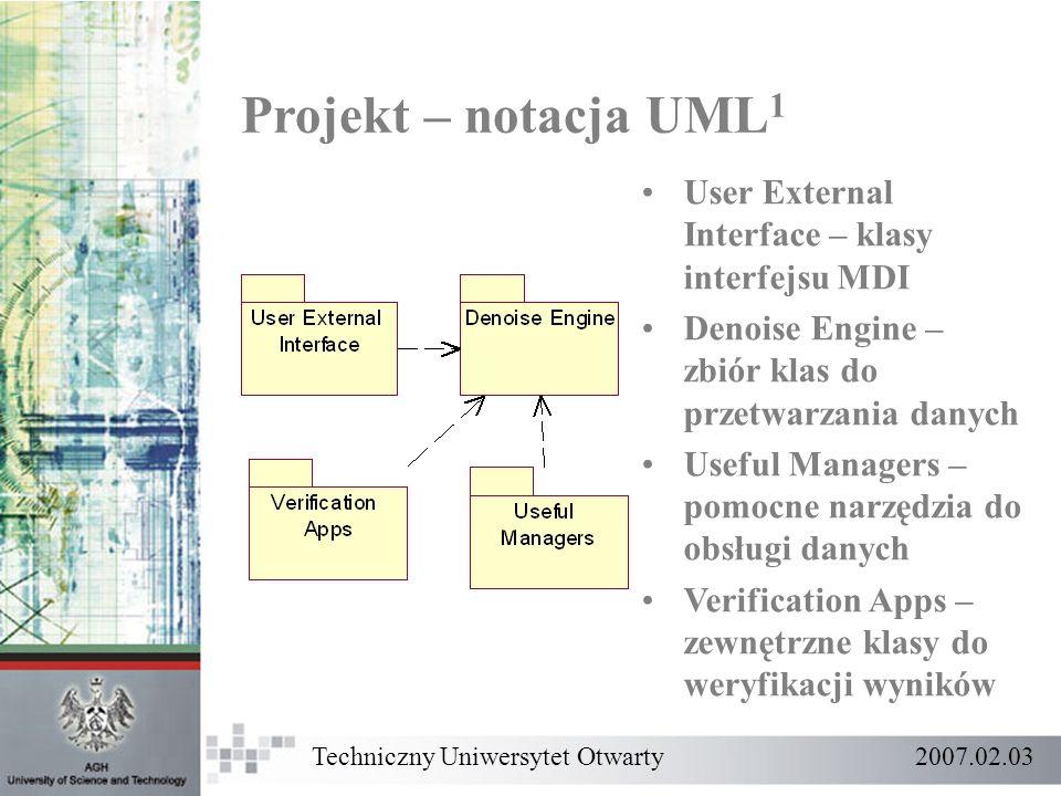 Projekt – notacja UML 1 User External Interface – klasy interfejsu MDI Denoise Engine – zbiór klas do przetwarzania danych Useful Managers – pomocne n