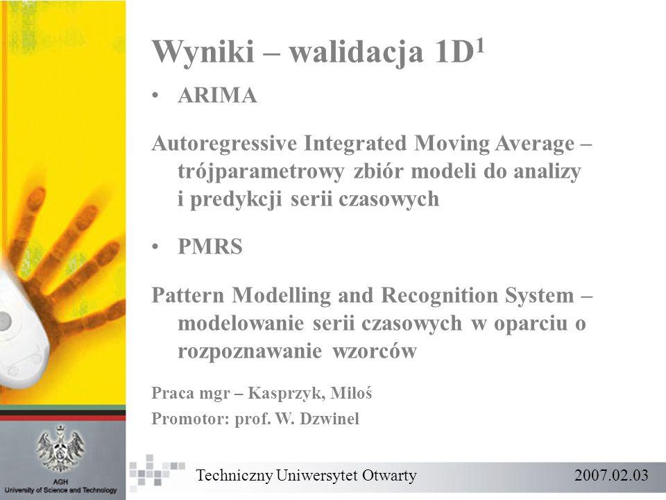 ARIMA Autoregressive Integrated Moving Average – trójparametrowy zbiór modeli do analizy i predykcji serii czasowych PMRS Pattern Modelling and Recogn
