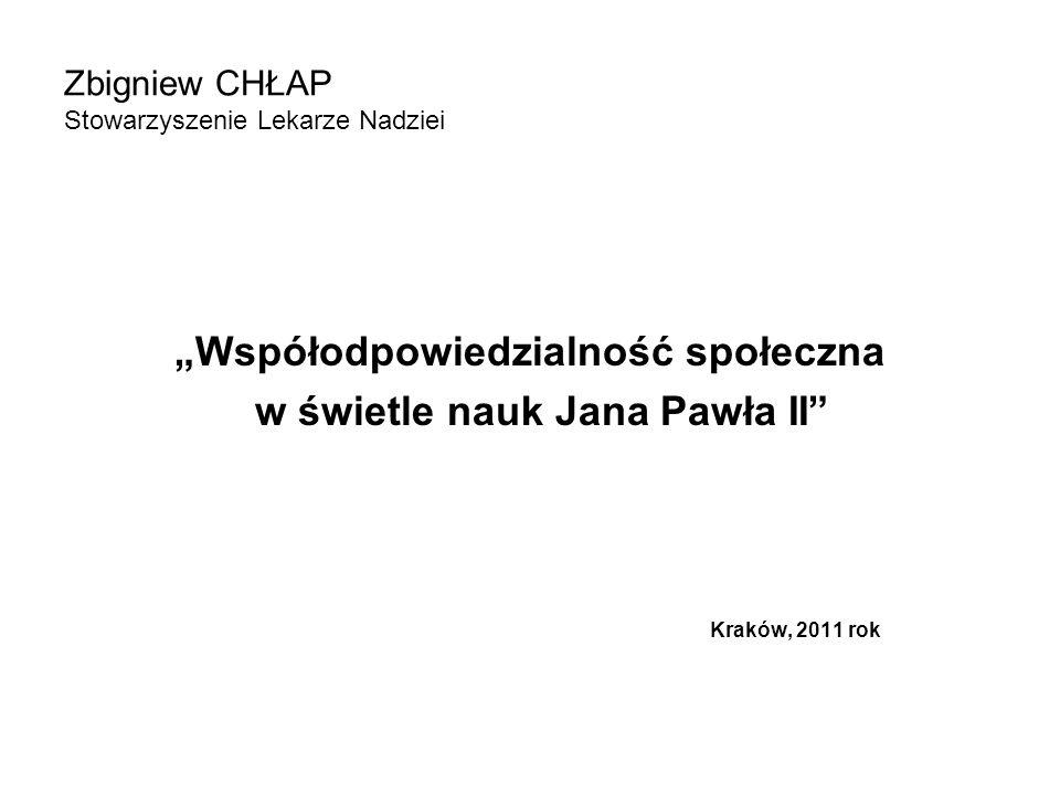 Zbigniew CHŁAP Stowarzyszenie Lekarze Nadziei Współodpowiedzialność społeczna w świetle nauk Jana Pawła II Kraków, 2011 rok