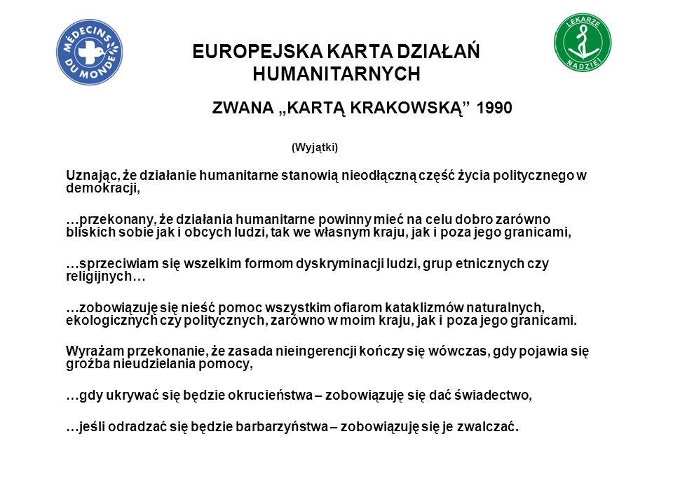 EUROPEJSKA KARTA DZIAŁAŃ HUMANITARNYCH (Wyjątki) Uznając, że działanie humanitarne stanowią nieodłączną część życia politycznego w demokracji, …przeko