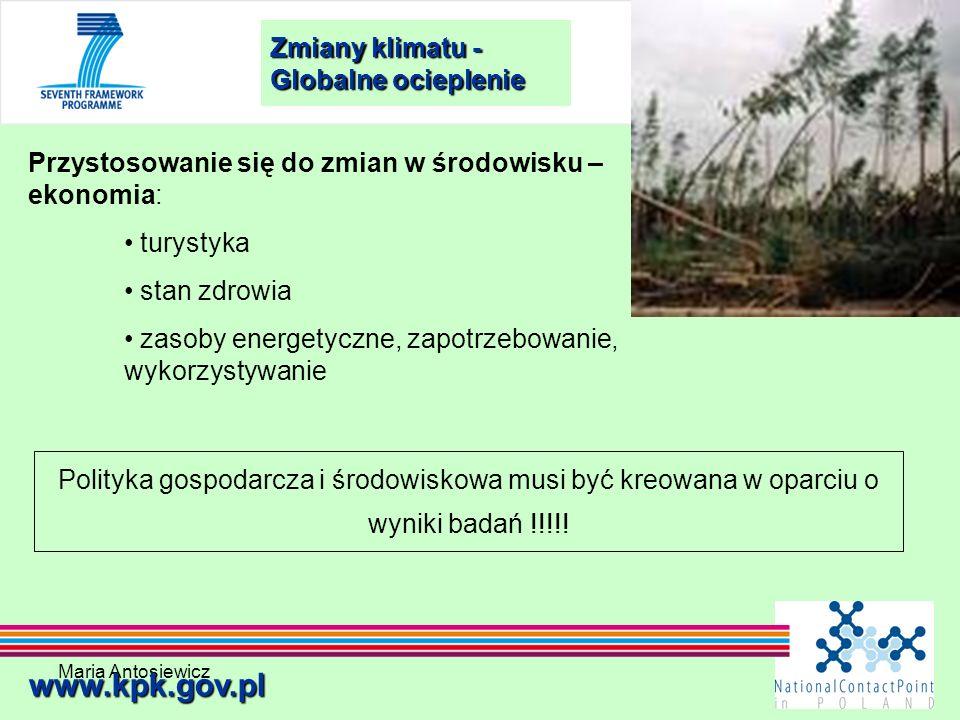 Maria Antosiewicz18 Zmiany klimatu - Globalne ocieplenie www.kpk.gov.pl Przystosowanie się do zmian w środowisku – ekonomia: turystyka stan zdrowia za