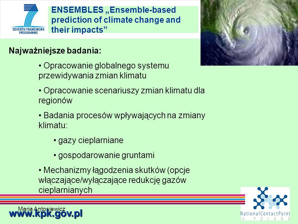 Maria Antosiewicz19 ENSEMBLES Ensemble-based prediction of climate change and their impacts www.kpk.gov.pl Najważniejsze badania: Opracowanie globalne