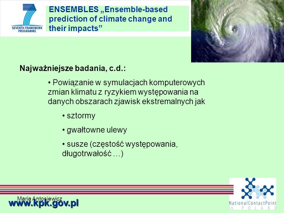 Maria Antosiewicz20 ENSEMBLES Ensemble-based prediction of climate change and their impacts www.kpk.gov.pl Najważniejsze badania, c.d.: Powiązanie w s