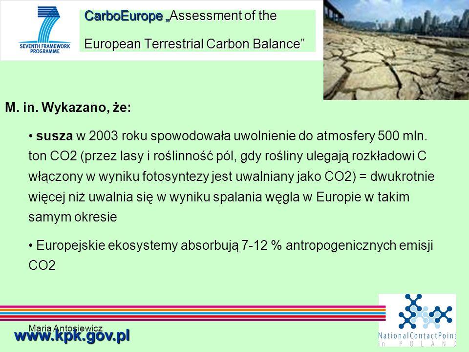 Maria Antosiewicz22 CarboEurope Assessment of the European Terrestrial Carbon Balance www.kpk.gov.pl M. in. Wykazano, że: susza w 2003 roku spowodował