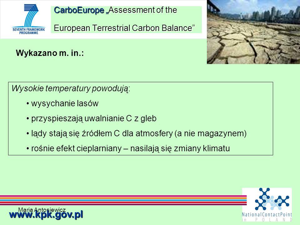 Maria Antosiewicz23 CarboEurope Assessment of the European Terrestrial Carbon Balance www.kpk.gov.pl Wykazano m. in.: Wysokie temperatury powodują: wy