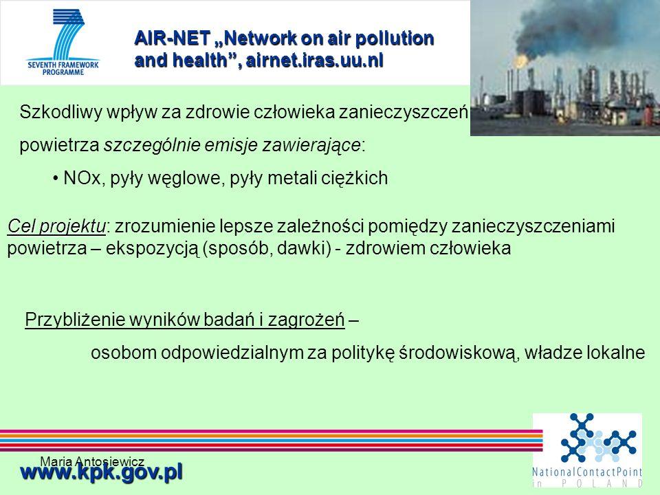 Maria Antosiewicz25 AIR-NET Network on air pollution and health, airnet.iras.uu.nl www.kpk.gov.pl Szkodliwy wpływ za zdrowie człowieka zanieczyszczeń