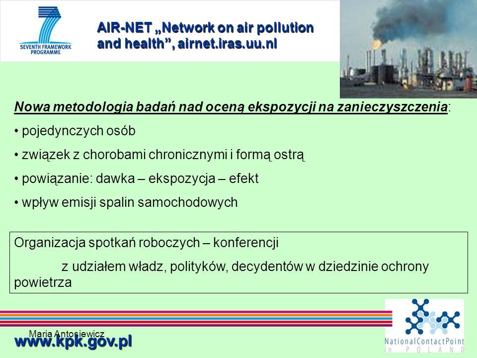 Maria Antosiewicz27 AIR-NET Network on air pollution and health, airnet.iras.uu.nl www.kpk.gov.pl Nowa metodologia badań nad oceną ekspozycji na zanie