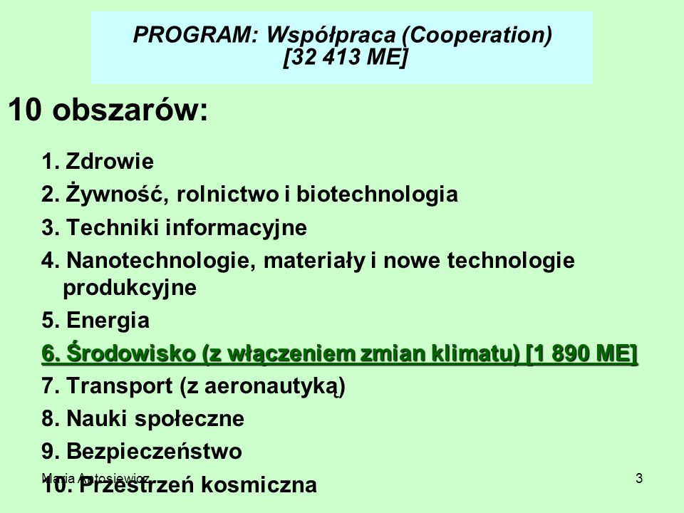 Maria Antosiewicz64 6.4.2.1.Tools for impact assessment TOPIC: ENV.2007.4.2.1.2.
