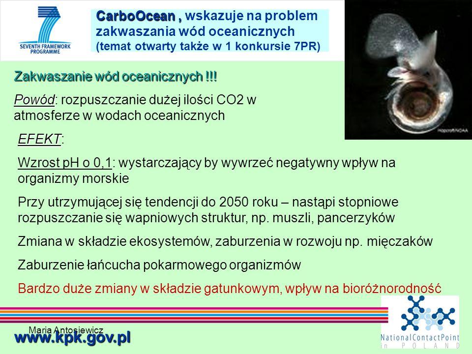 Maria Antosiewicz36 CarboOcean, CarboOcean, wskazuje na problem zakwaszania wód oceanicznych (temat otwarty także w 1 konkursie 7PR) www.kpk.gov.pl Za
