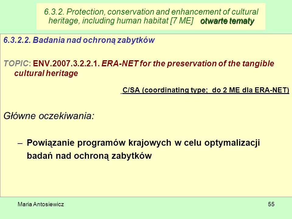 Maria Antosiewicz55 otwarte tematy 6.3.2. Protection, conservation and enhancement of cultural heritage, including human habitat [7 ME] otwarte tematy