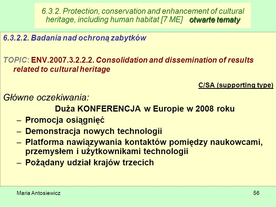 Maria Antosiewicz56 otwarte tematy 6.3.2. Protection, conservation and enhancement of cultural heritage, including human habitat [7 ME] otwarte tematy