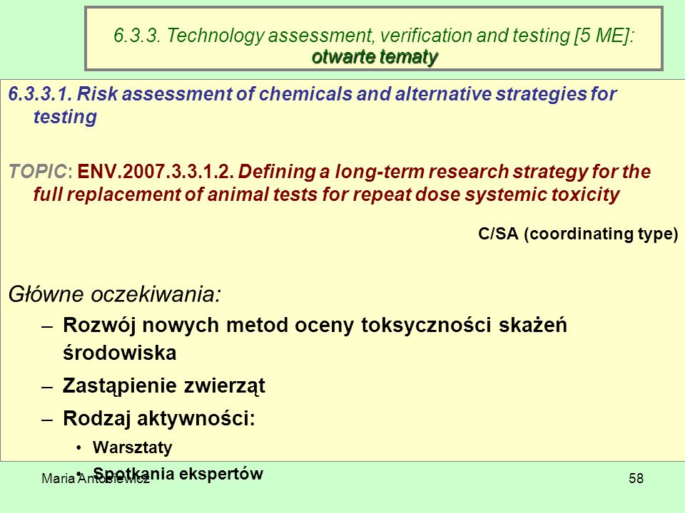 Maria Antosiewicz58 6.3.3. Technology assessment, verification and testing [5 ME]: 6.3.3.1. Risk assessment of chemicals and alternative strategies fo