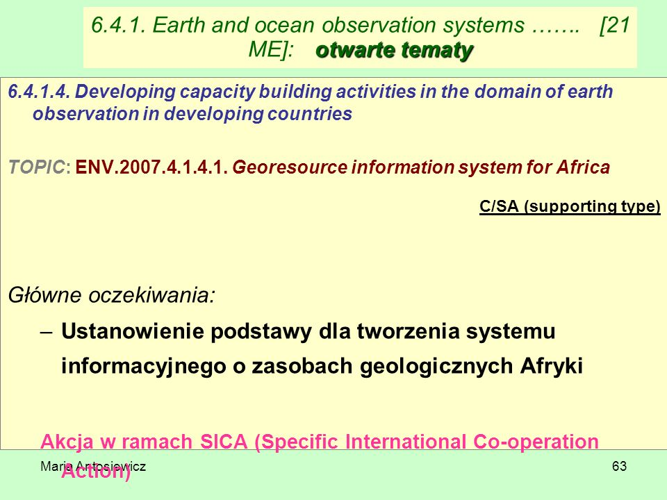 Maria Antosiewicz63 otwarte tematy 6.4.1. Earth and ocean observation systems ……. [21 ME]:otwarte tematy 6.4.1.4. Developing capacity building activit