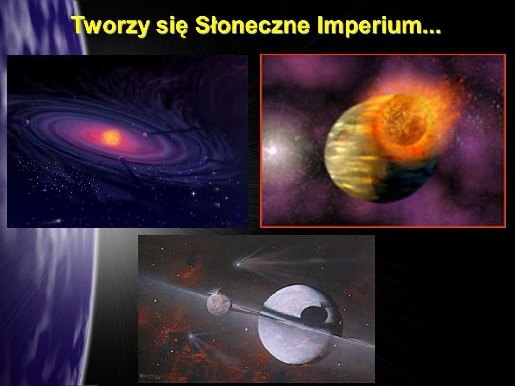Tworzy się Słoneczne Imperium...