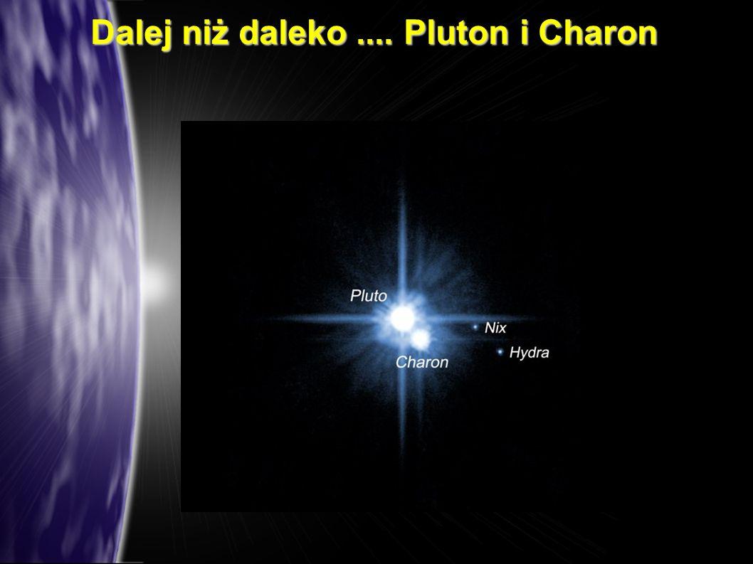 Dalej niż daleko.... Pluton i Charon