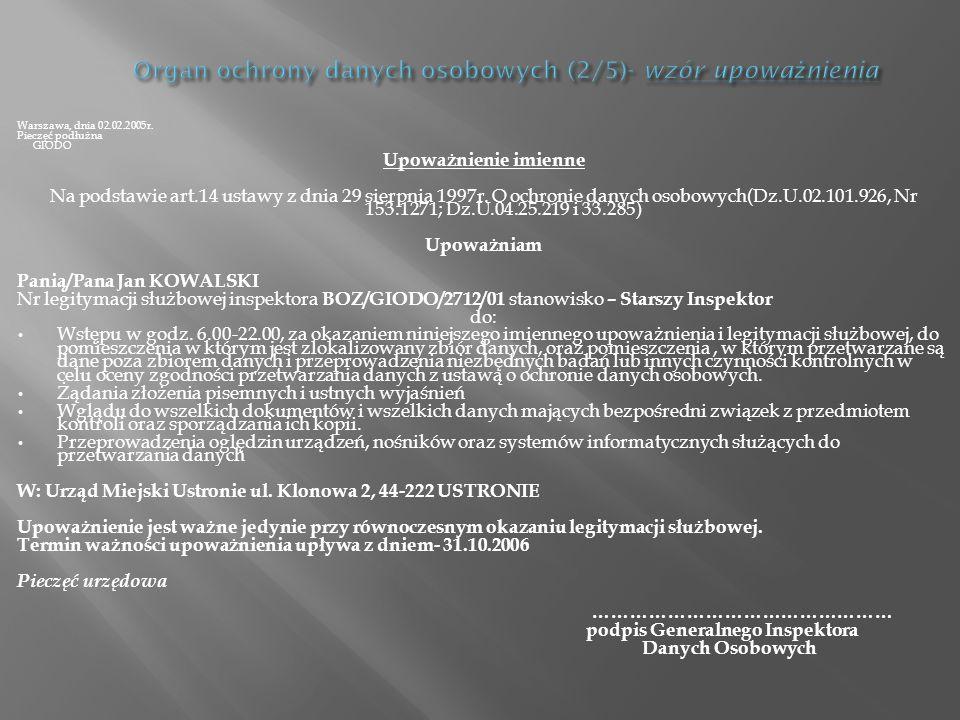 Warszawa, dnia 02.02.2005r. Pieczęć podłużna GIODO Upoważnienie imienne Na podstawie art.14 ustawy z dnia 29 sierpnia 1997r. O ochronie danych osobowy