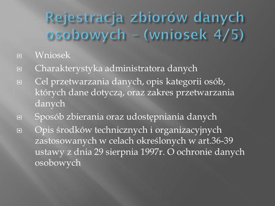 Wniosek Charakterystyka administratora danych Cel przetwarzania danych, opis kategorii osób, których dane dotyczą, oraz zakres przetwarzania danych Sp