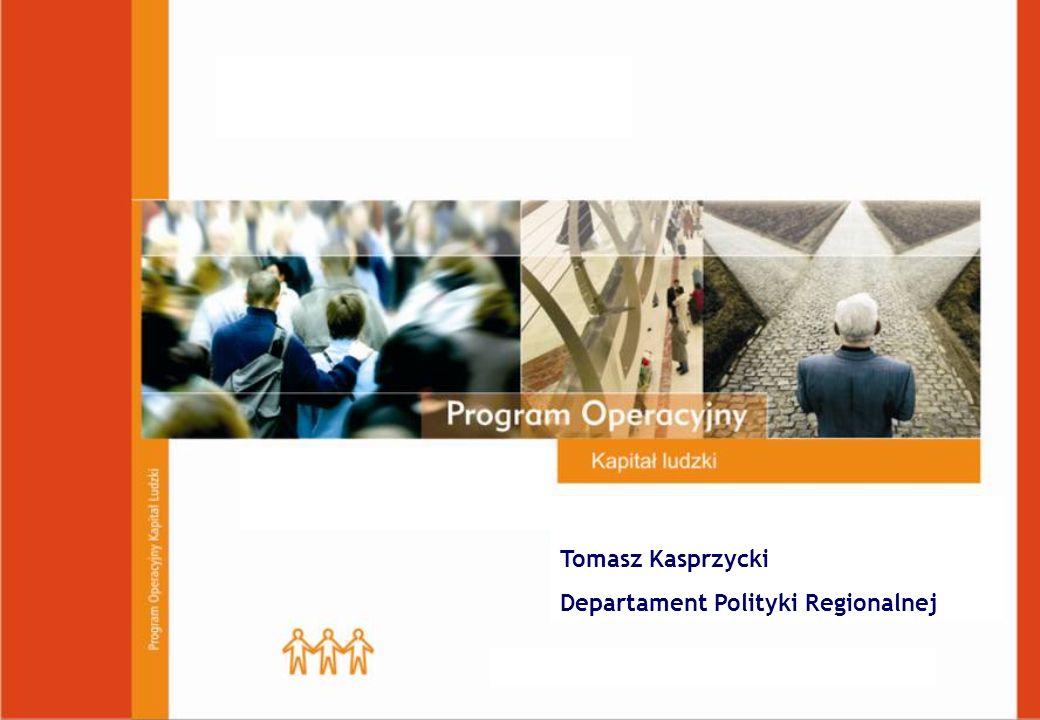 Kraków, 18 maja 2007 r. Tomasz Kasprzycki Departament Polityki Regionalnej