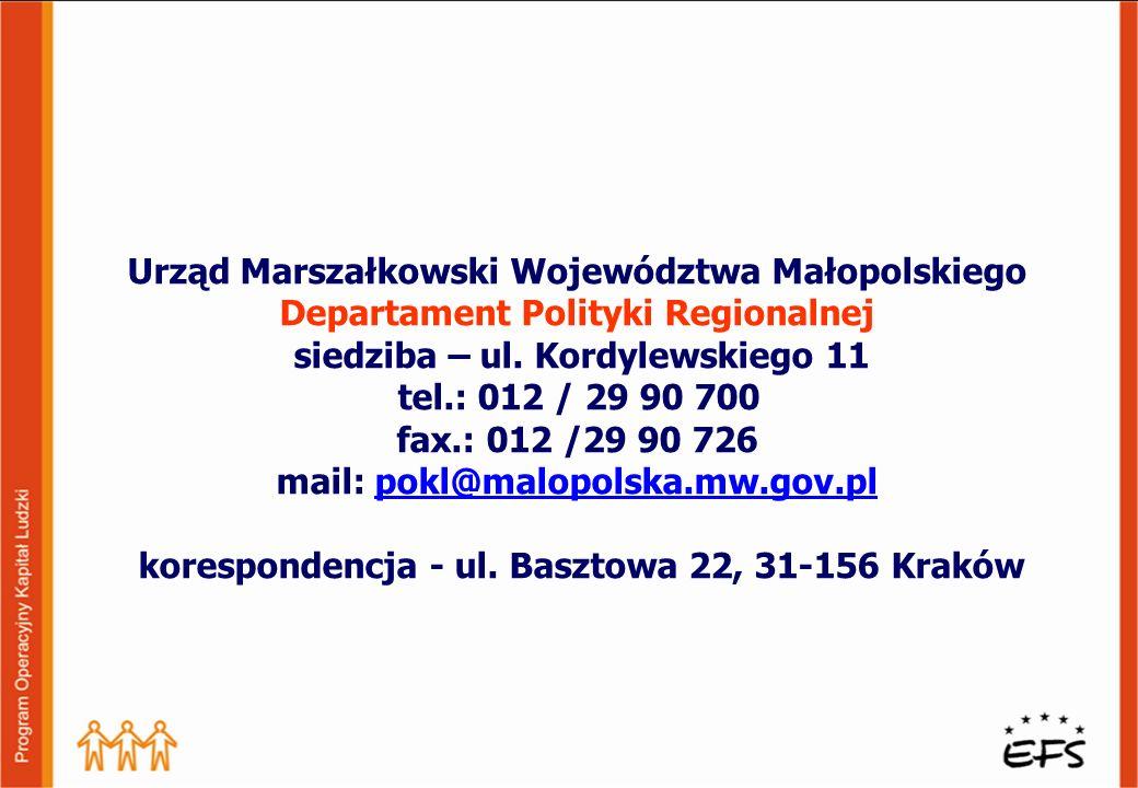 Urząd Marszałkowski Województwa Małopolskiego Departament Polityki Regionalnej siedziba – ul. Kordylewskiego 11 tel.: 012 / 29 90 700 fax.: 012 /29 90