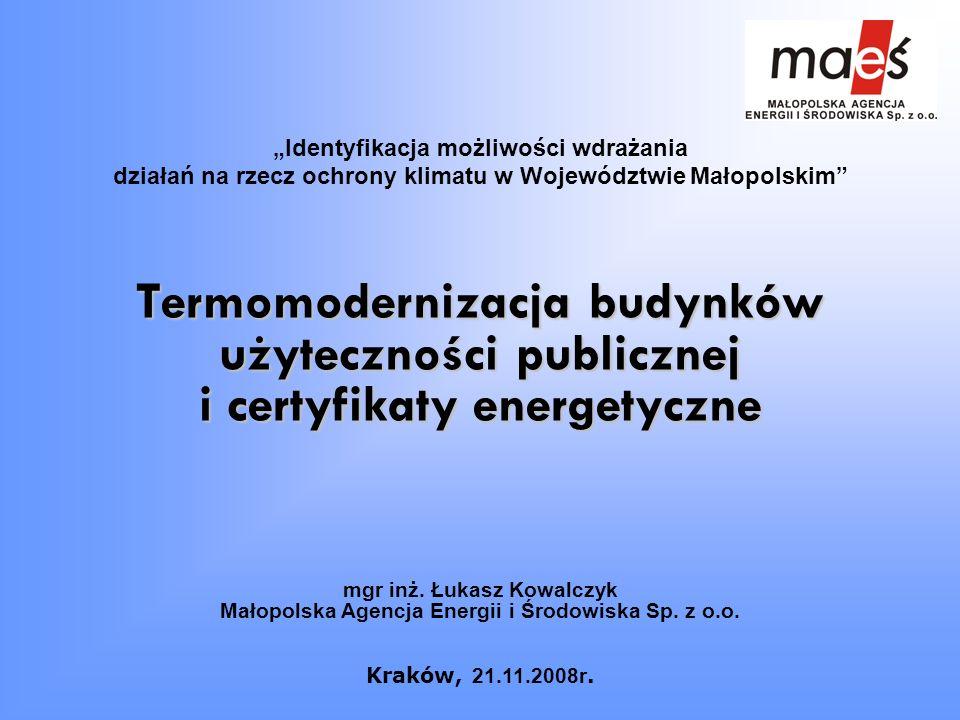 Termomodernizacja budynków użyteczności publicznej i certyfikaty energetyczne Identyfikacja możliwości wdrażania działań na rzecz ochrony klimatu w Wo