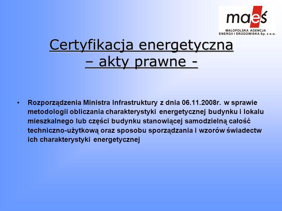 Certyfikacja energetyczna – akty prawne - Rozporządzenia Ministra Infrastruktury z dnia 06.11.2008r. w sprawie metodologii obliczania charakterystyki