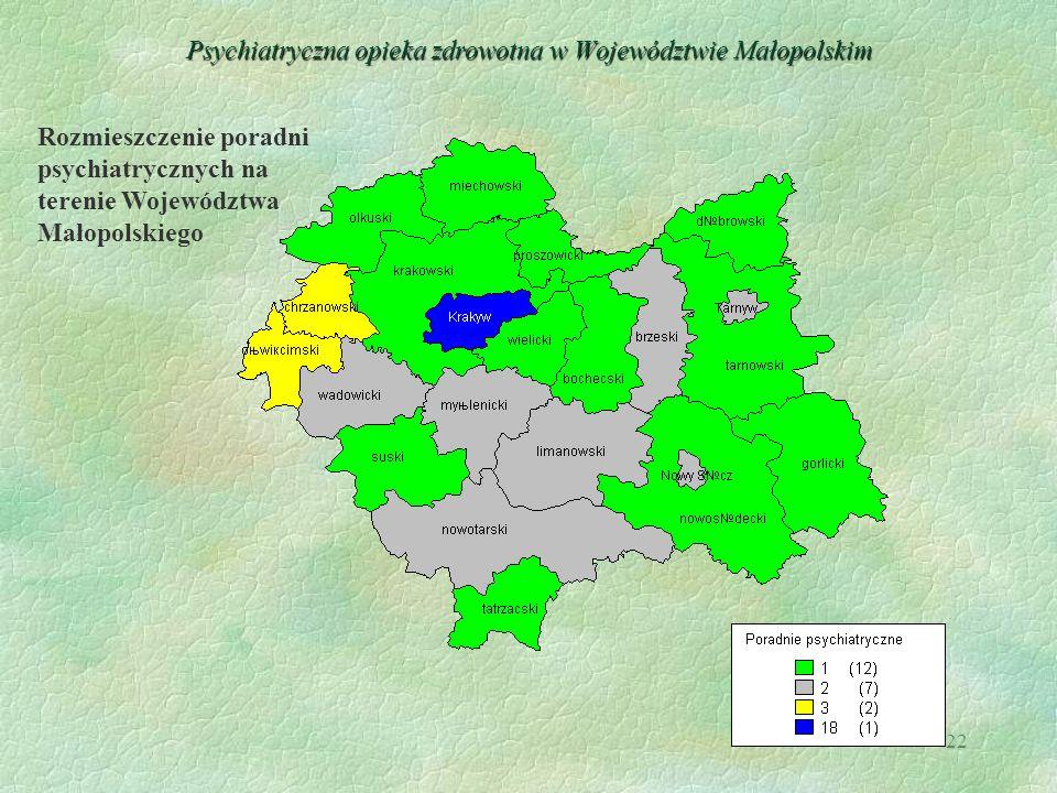 22 Psychiatryczna opieka zdrowotna w Województwie Małopolskim Rozmieszczenie poradni psychiatrycznych na terenie Województwa Małopolskiego