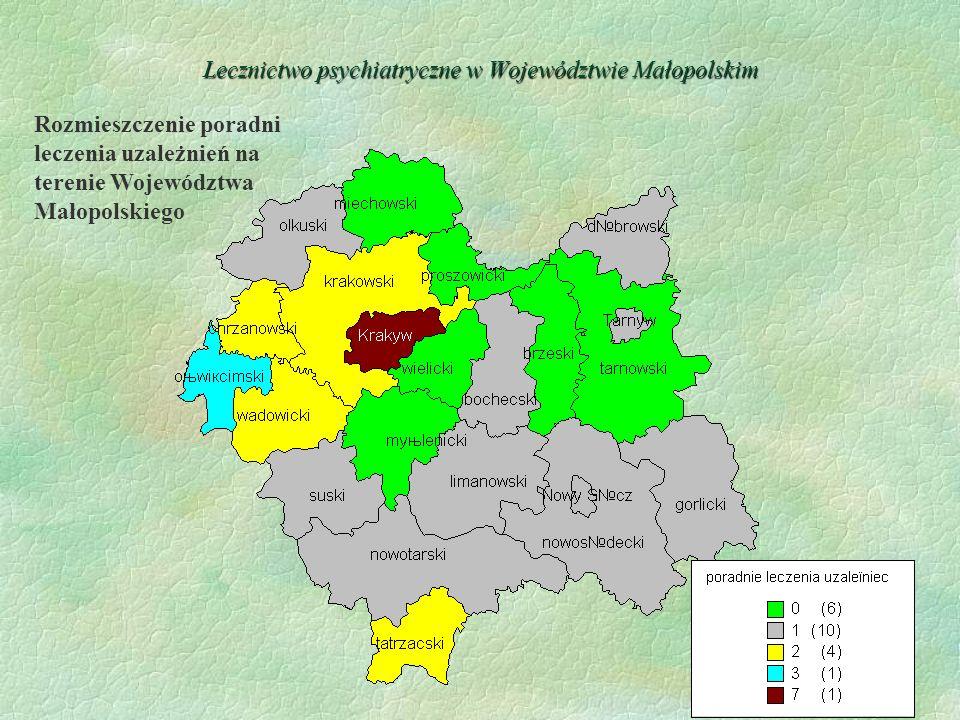 24 Lecznictwopsychiatryczne w Województwie Małopolskim Lecznictwo psychiatryczne w Województwie Małopolskim Rozmieszczenie poradni leczenia uzależnień