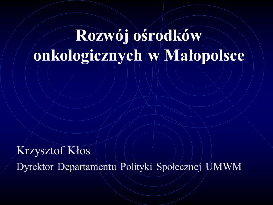 2 Rozwój ośrodków onkologicznych w Małopolsce Obecnie w Małopolsce działają 2 ośrodki onkologiczne, dominujący – Centrum Onkologii oraz wyspecjalizowany i pozostający w fazie rozwoju – Uniwersytecki Szpital Dziecięcy.